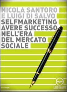 Selfmarketing. Avere successo nell'era del mercato sociale. Audiolibro. CD Audio