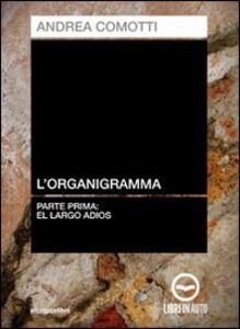 L' organigramma. El largo adios. Audiolibro. CD Audio. Vol. 1