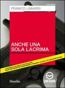 Anche una sola lacrima. Audiolibro. 2 CD Audio