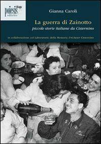 La guerra di Zainotto. Piccole storie italiane da Cisternino