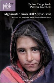 Afghanistan fuori dall'Afghanistan. Voci da un paese che resiste e cerca la sua storia - Enrico Campofreda,Patrizia Fiocchetti - copertina