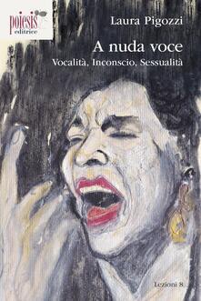 A nuda voce. Vocalità, inconscio, sessualità.pdf