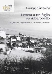 Lettera a un figlio su Alberobello. La politica. Il patrimonio culturale. L'Unesco