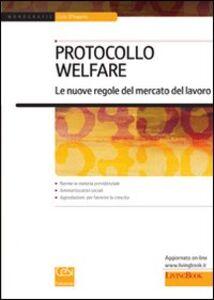 Protocollo welfare. Le nuove regole del mercato del lavoro