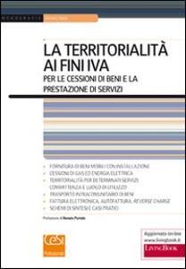 La territorialità ai fini IVA per le cessioni di beni e la prestazione di servizi