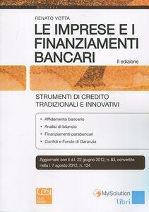 Le imprese e i finanziamenti bancari. Strumenti di credito tradizionali e innovativi