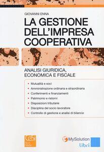 La gestione dell'impresa cooperativa. Analisi giuridica, economica e fiscale