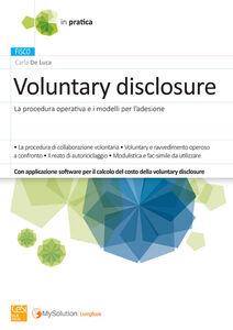 Voluntary disclosure. La procedura operativa e i modelli per l'adesione. Con software di simulazione