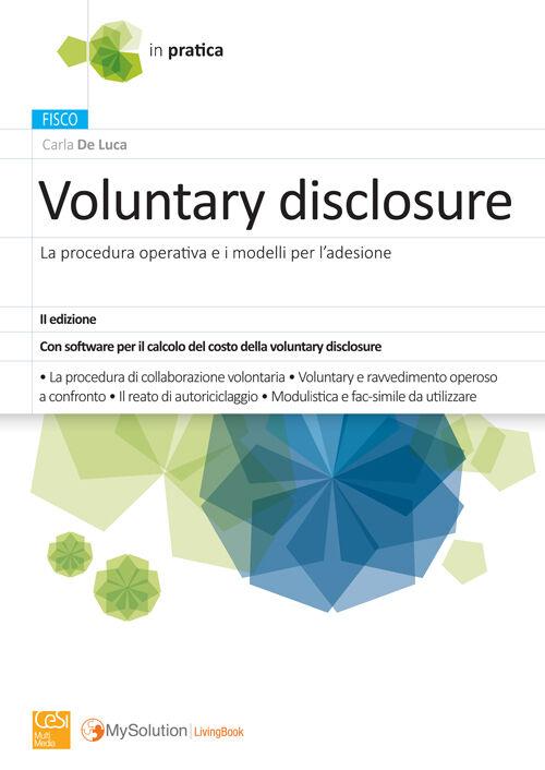 Voluntary disclosure. La procedura operativa e i modelli per l'adesione