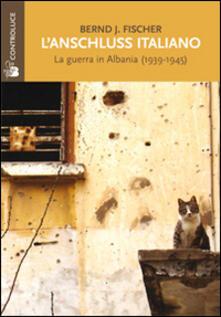 L Anschluss italiano. La guerra in Albania (1939-1945).pdf