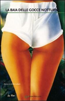 La baia delle gocce notturne. Racconti erotici cubani.pdf