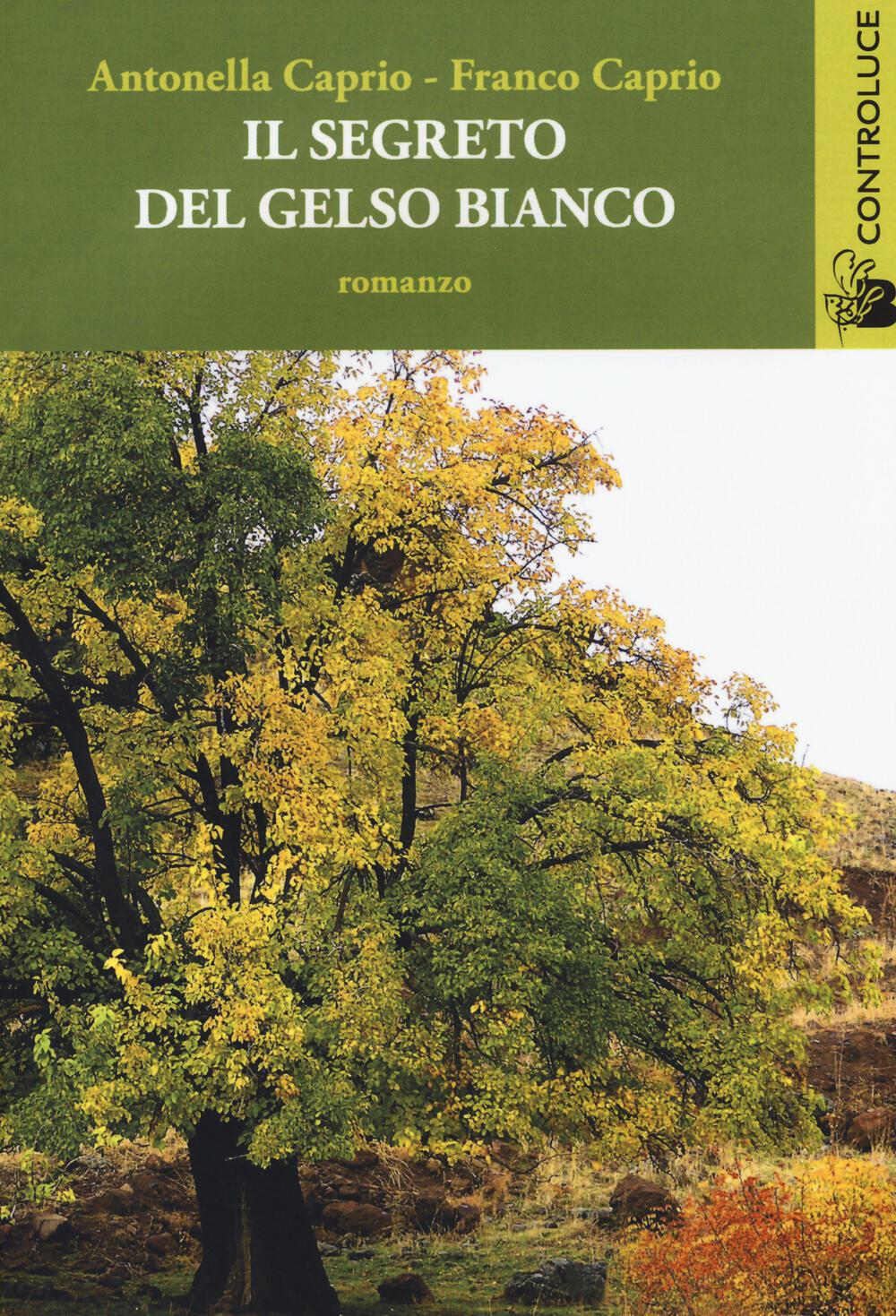 Il segreto del gelso bianco antonella caprio franco - Il giardino segreto banana yoshimoto ...