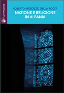 Nazione e religione in Albania - Roberto Morozzo Della Rocca - copertina