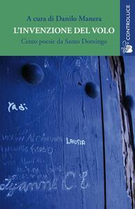 L' invenzione del volo. Cento poesie da Santo Domingo. Testo italiano a fronte