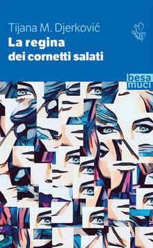La regina dei cornetti salati - Tijana M. Djerkovic - copertina