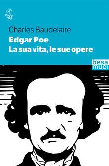 Edgar Allan Poe. La sua vita, le sue opere.pdf