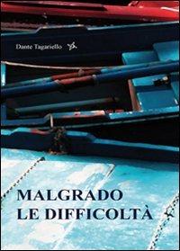 Malgrado le difficoltà - Tagariello Dante - wuz.it