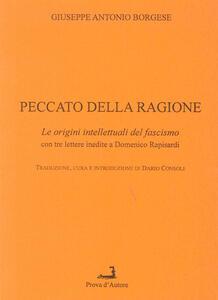 Peccato della ragione. Le origini intellettuali del fascismo, con 3 lettere inedite a Domenico Rapisardi