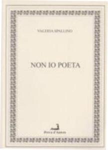 Non io poeta