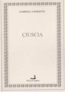 Ciuscia. Testo siciliano e italiano