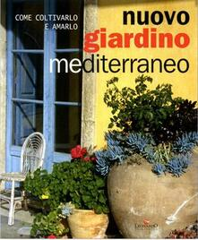 Capturtokyoedition.it Nuovo giardino mediterraneo. Come coltivarlo e amarlo Image