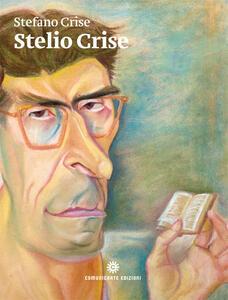 Stelio Crise. Relazioni e corrispondenze