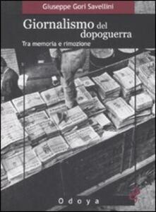 Libro Giornalismo del dopoguerra. Tra memoria e rimozione Giuseppe Gori Savellini