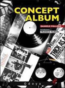 Concept album. I dischi a tema da Sgt. Pepper's al nuovo millennio - Daniele Follero - copertina