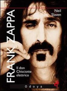 Frank Zappa. Il Don Chisciotte elettrico