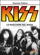 Kiss. Le maschere del rock