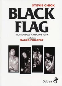 Black flag. I pionieri dell'hardcore punk