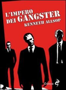 Fondazionesergioperlamusica.it L' impero dei gangster. L'era del proibizionismo da Al Capone a Frank Nitti Image