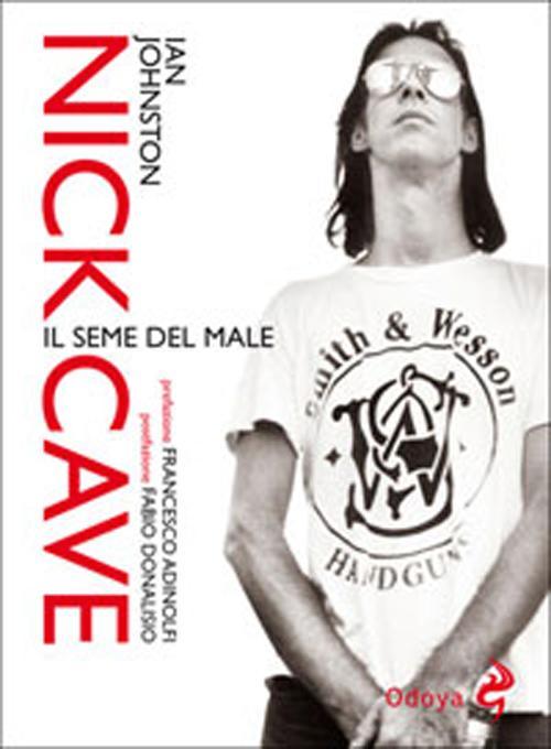 Nick Cave. Il seme del male