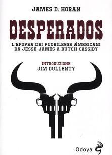 Camfeed.it Desperados. L'epopea dei fuorilegge americani da Jesse James a Butch Cassidy Image
