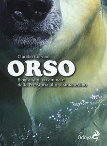 Orso. Biografia di un animale dalla preistoria allo sciamanesimo