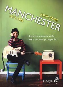 Associazionelabirinto.it Manchester 1977-1996. La scena musicale nella voce dei suoi protagonisti Image