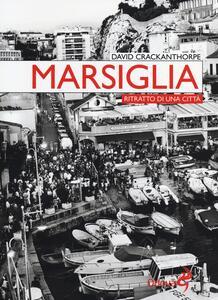 Marsiglia. Ritratto di una città