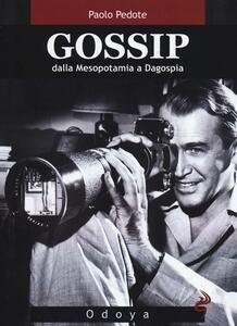 Gossip. Dalla Mesopotamia a Dagospia