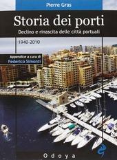 Storia dei porti. Declino e rinascita delle citta portuali. 1940-2010