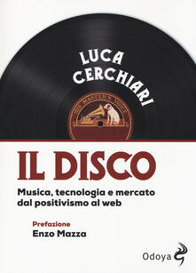Premioquesti.it Il disco. Musica, tecnologia e mercato dal positivismo al web Image
