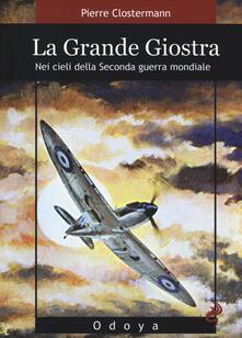 La grande giostra. Nei cieli della seconda guerra mondiale - Pierre Clostermann - copertina