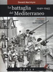 La battaglia del Mediterraneo (1940-1945)