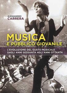 Musica e pubblico giovanile. L'evoluzione del gusto musicale dagli anni Sessanta agli anni Ottanta