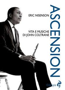 Winniearcher.com Ascension. Vita e musiche di John Coltrane Image