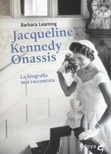Jaqueline Kennedy Onassis. La biografia mai raccontata - Barbara Leaming - copertina