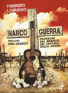 Narcoguerra. Cronache dal Messico dei cartelli della droga - Fabrizio Lorusso - copertina