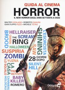 Guida al cinema horror. Il New Horror dagli anni Settanta a oggi