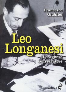 Leo Longanesi. Il borghese conservatore - Francesco Giubilei - copertina