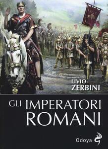 Gli imperatori romani - Livio Zerbini - copertina