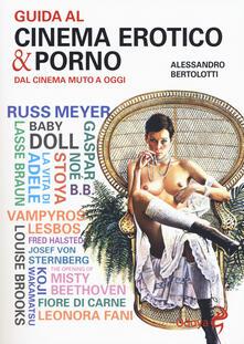 Guida al cinema erotico & porno. Dal cinema muto a oggi.pdf